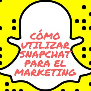 snapchat para el marketing